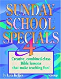 Sunday School Specials 4 (076442050X) by Lois Keffer