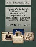img - for James Warfield et al., Petitioners, v. H.M. Marks et al. U.S. Supreme Court Transcript of Record with Supporting Pleadings book / textbook / text book