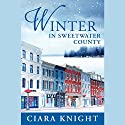 Winter in Sweetwater County (       UNABRIDGED) by Ciara Knight Narrated by Lisa Baarns