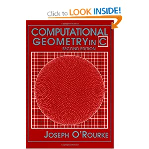 Computational Geometry in C (Cambridge Tracts in Theoretical Computer Science)