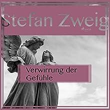 Verwirrung der Gefühle Hörbuch von Stefan Zweig Gesprochen von: Reiner Unglaub