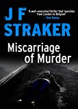 Miscarriage of Murder (English Edition)