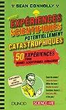 Petites expériences scientifiques potentiellement catastrophiques !
