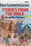 Stories From The Bible: Great Illustrated Classics