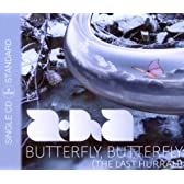 Butterfly Butterfly (the Last Hurrah)