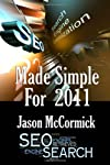 SEO Made Simple For 2011: Search Engine Optimization (Volume 1)