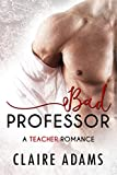 img - for Bad Professor (An Alpha Male Bad Boy Romance) book / textbook / text book