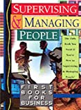 img - for Supervising and Managing People (First Book for Business) by Affinity Communications (1996-08-01) book / textbook / text book