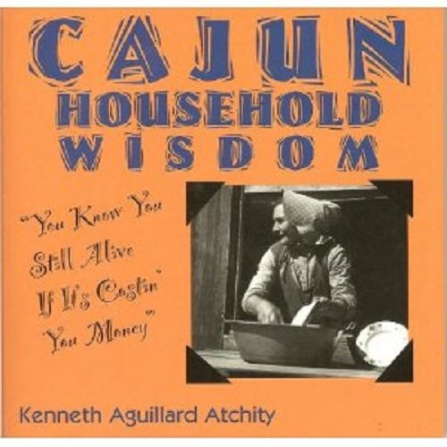 Cajun Household Wisdom