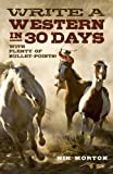 Write a Western in 30 Days: With Plenty of Bullet-Points!
