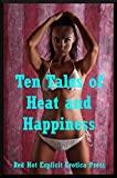 img - for Ten Tales of Heat and Happiness: Ten Explicit Erotica Stories book / textbook / text book