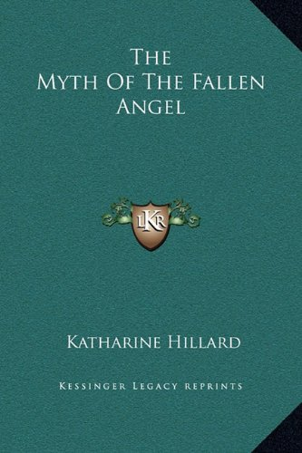 The Myth of the Fallen Angel