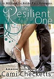 The Resilient One: A Billionaire Bride Pact Romance