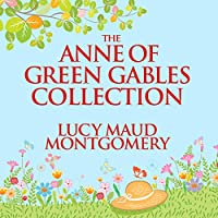 The Anne of Green Gables Collection audio book