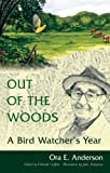 img - for Out of the Woods: A Bird Watcher's Year book / textbook / text book