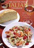 The Gluten Free Italian Cookbook: Classic Cuisine from the Italian Countryside by The Wheat Free Gourmet Press
