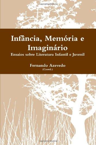 Infância, Memória e Imaginário by Fernando Azevedo