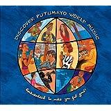 Discover Putumayo World Music: Guaranteed to Make You Feel Good