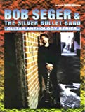 img - for Bob Seger & The Silver Bullet Band -- Guitar Anthology Series: Authentic Guitar TAB book / textbook / text book