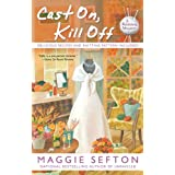 Cast On, Kill Offby Maggie Sefton
