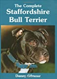 The Complete Staffordshire Bull Terrier (Book of the Breed)