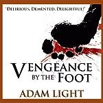 Vengeance by the Foot | Adam Light