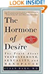 The Hormone of Desire: The Truth Abou...