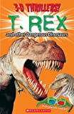 3-D Thrillers: T-Rex and Other Dangerous Dinosaurs (0545218489) by Scholastic