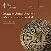 Maya to Aztec: Ancient Mesoamerica Revealed | The Great Courses