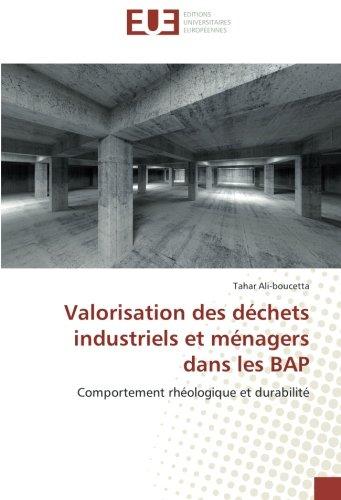 Valorisation des déchets industriels et ménagers dans les BAP: Comportement rhéologique et durabilité