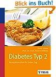 Diabetes Typ 2: Rezeptklassiker f�r j...