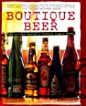Boutique Beer: 500 of the World's Fin...