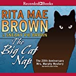 The Big Cat Nap (       UNABRIDGED) by Rita Mae Brown Narrated by Kate Forbes