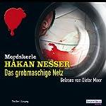 Das grobmaschige Netz (ADAC Motorwelt Hörbuch-Edition) | Håkan Nesser