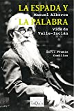 img - for La espada y la palabra: Vida de Valle-Incl n (Spanish Edition) book / textbook / text book
