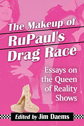 The Makeup of RuPaul's Drag Race: Essays on the Queen of Reality Shows