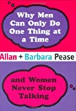 Why Men Can Only Do One Thing at a Time Women Never Stop Talking (0752856294) by Pease, Allan