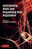 img - for Anticipating Risks and Organising Risk Regulation (2010-09-20) book / textbook / text book