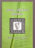 img - for SONG AGINST SHADOW: THE SONG OF SVARNIL book / textbook / text book