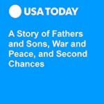 A Story of Fathers and Sons, War and Peace, and Second Chances | Erik Brady