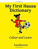 Kasahorow My First Hausa Dictionary: Colour and Learn