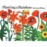 Planting a Rainbow ~ Lois Ehlert