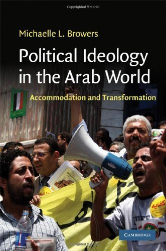 Political Ideology in the Arab World: Accommodation and Transformation (Cambridge Middle East Studies)