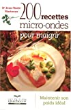 200 recettes micro-ondes pour maigrir