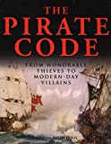 img - for The Pirate Code: From Honorable Thieves to Modern-Day Villains book / textbook / text book