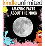 Childrens Book : Amazing Facts about the MOON (Great knowledge book for kids) (Ages 4 - 9)