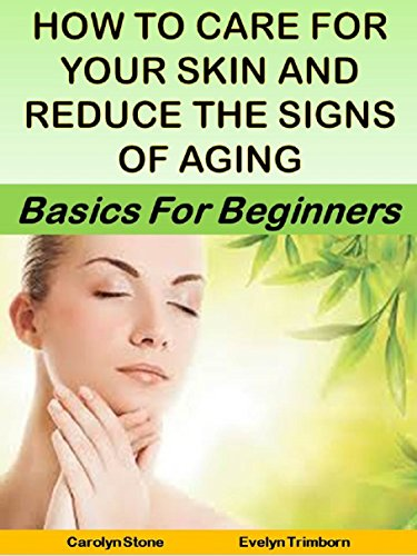 how-to-care-for-your-skin-and-reduce-the-signs-of-aging-basics-for-beginners-health-matters-book-23