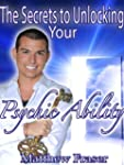 The Secrets to Unlocking Your Psychic...