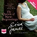 The Queen of New Beginnings (       UNABRIDGED) by Erica James Narrated by Juanita McMahon