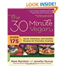 The 30-Minute Vegan: Over 175 Quick, Delicious, and Healthy Recipes for Everyday Cooking